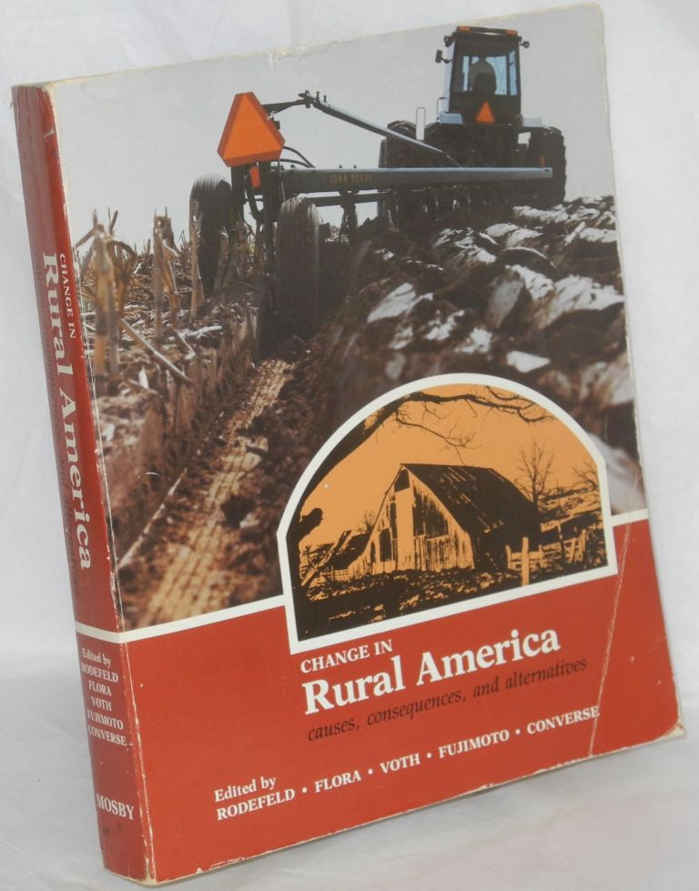 Change in rural America; causes, consequences, and alternatives. Richard D. Rodefeld, eds, et. al.