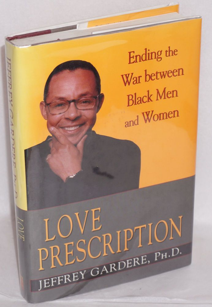 Love prescription; ending the war between black men and women. Jeffrey Gardere.
