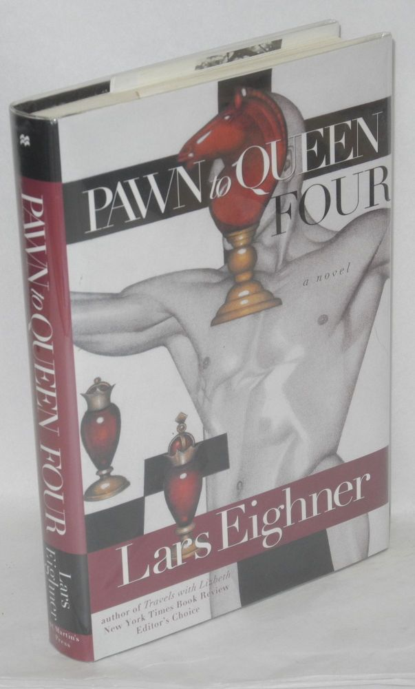 Pawn to queen four; a novel. Lars Eighner.