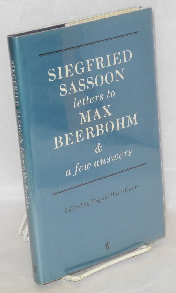 Siegfried Sassoon letters to Max Beerbohm with a few answers. Siegfried Sassoon, , Rupert Hart-Davis.