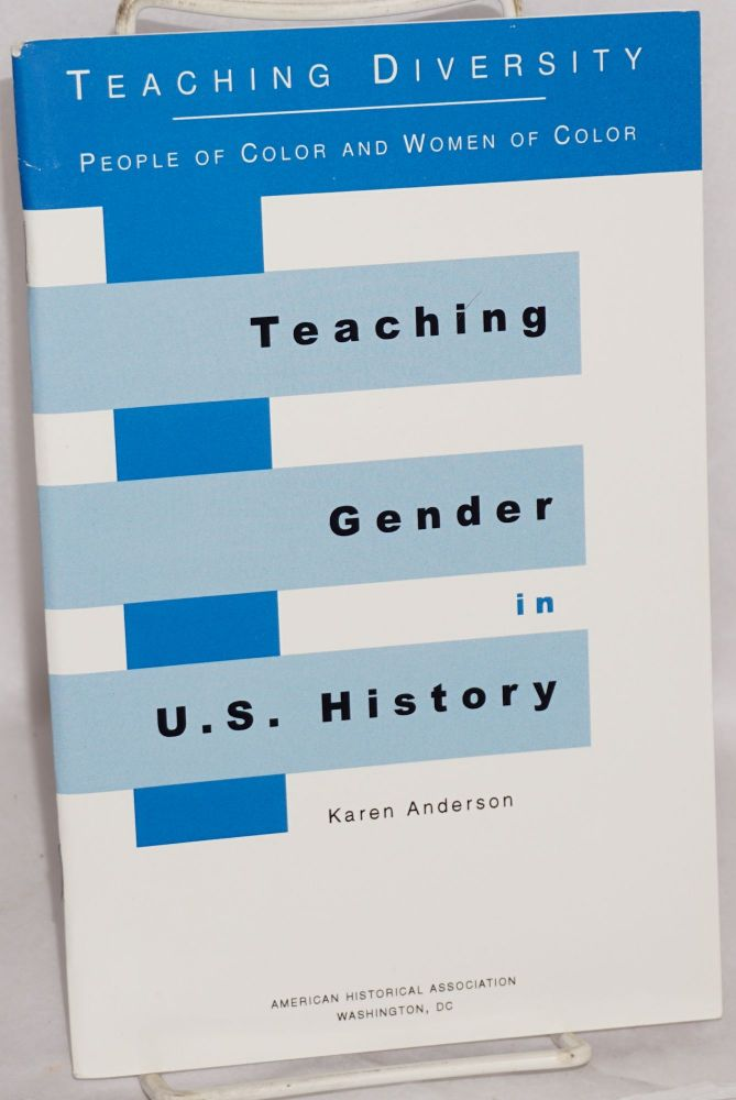 Teaching Gender in U. S. History. Karen Anderson.