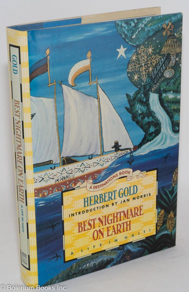 best nightmare on earth; a life in Haiti, introduction by Jan Morris. Herbert Gold.