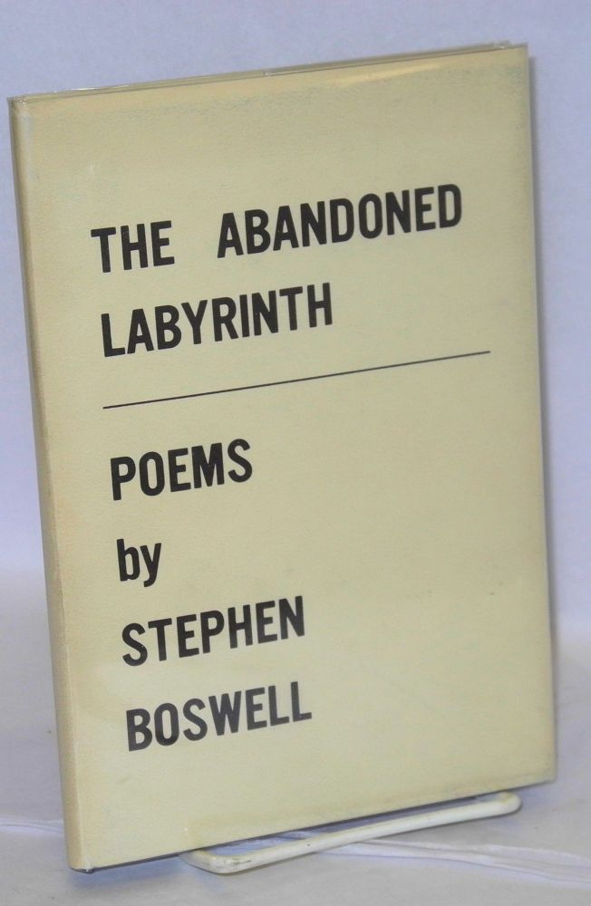 The abandoned labyrinth; poems. Stephen Boswell.