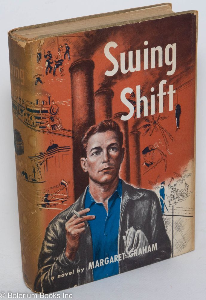Swing shift; a novel by Margaret Graham [pseud.]. Grace Lois McDonald, as Margaret Graham.