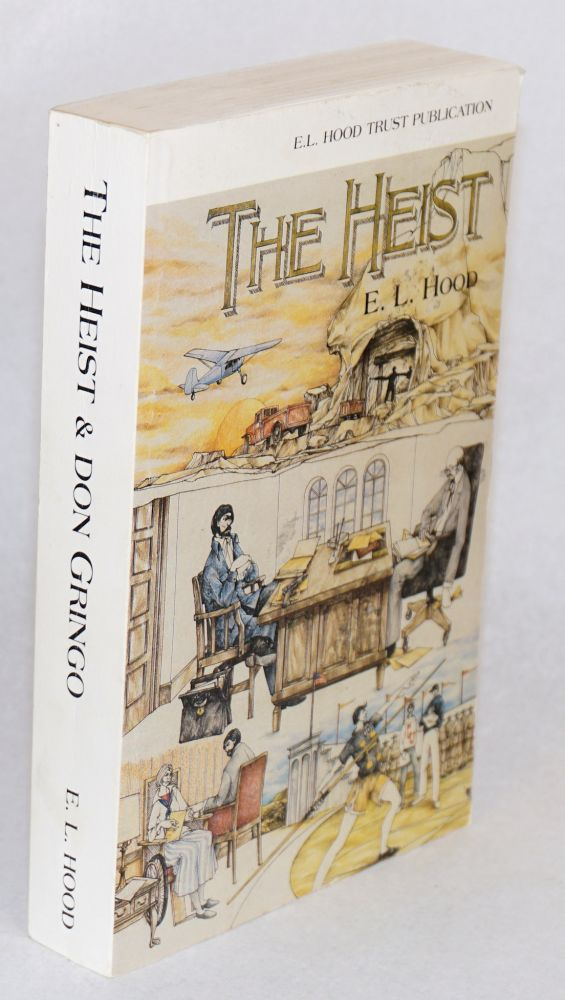 The heist and Don Gringo [two novels]. E. L. Hood.