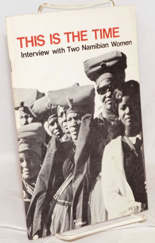 This is the time; interview with two Namibian women. SWAPO.