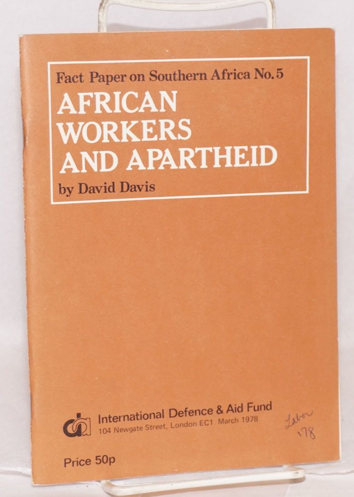 African workers and apartheid. David Davis.