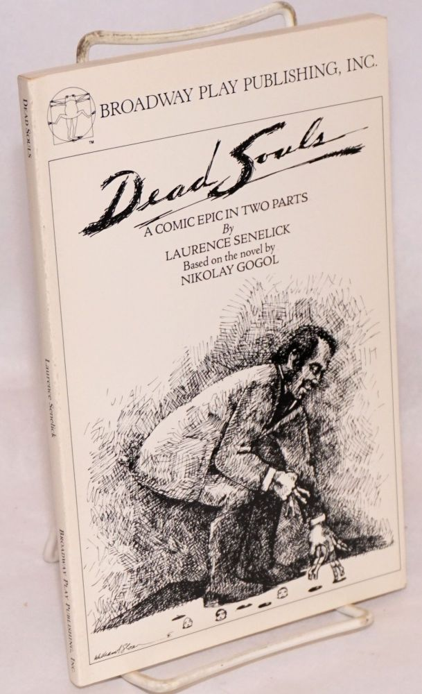 Dead souls; a comic epic in two parts. Laurence based on the Senelick, Nickolay Gogol.