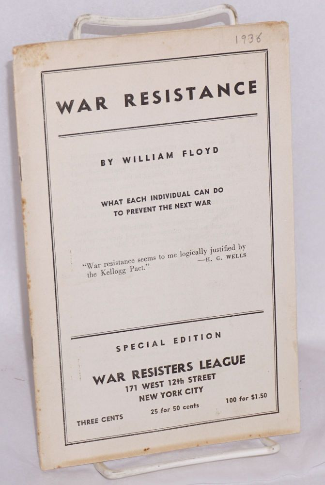 War resistance, what each individual can do to prevent the next war. Special edition. William Floyd.