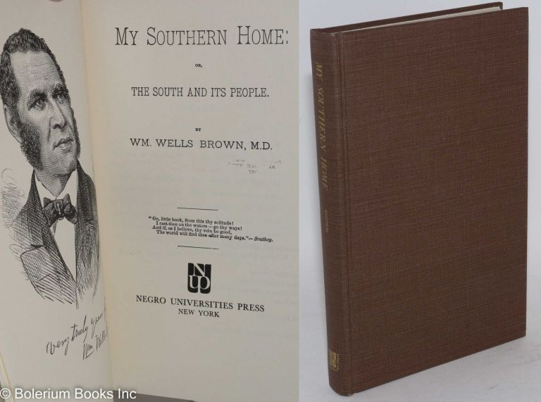 My southern home: or, the south and its people. William Wells Brown.