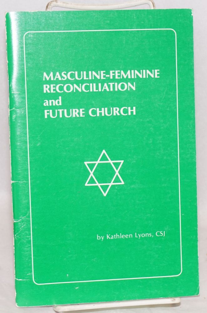 Masculine-feminine reconciliation and future church. Kathleen Lyons.