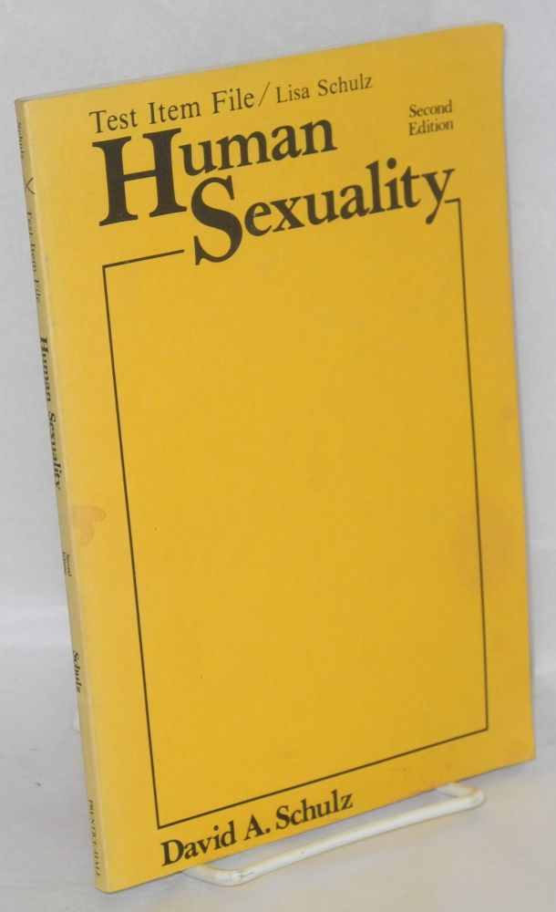 Test item file [to accompany] Human sexuality, second edition, by David A. Schulz. Lisa Schulz.