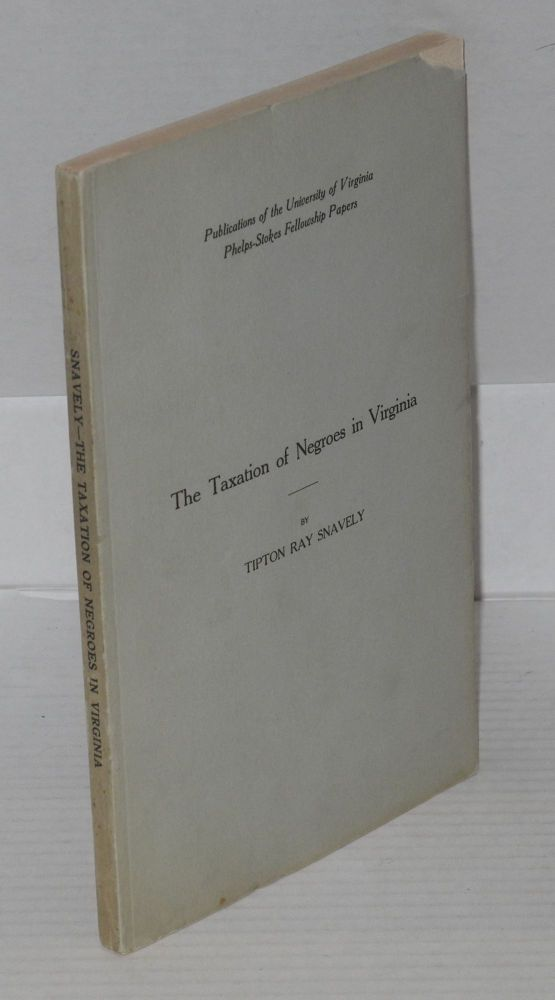 The taxation of Negroes in Virginia. Tipton Ray Snavely.
