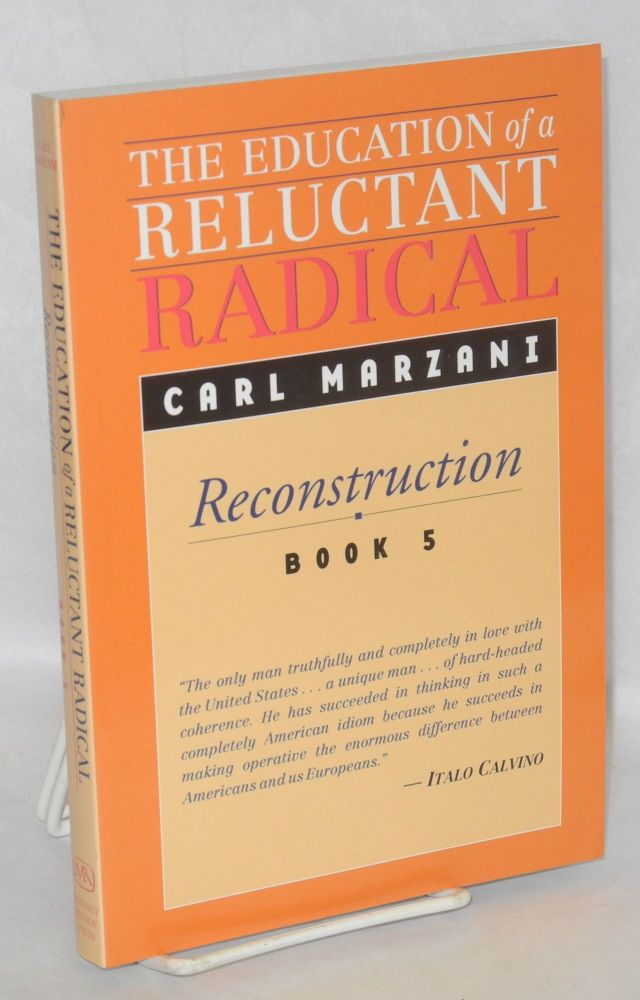 The education of a reluctant radical. Book 5: Reconstruction. Carl Marzani.