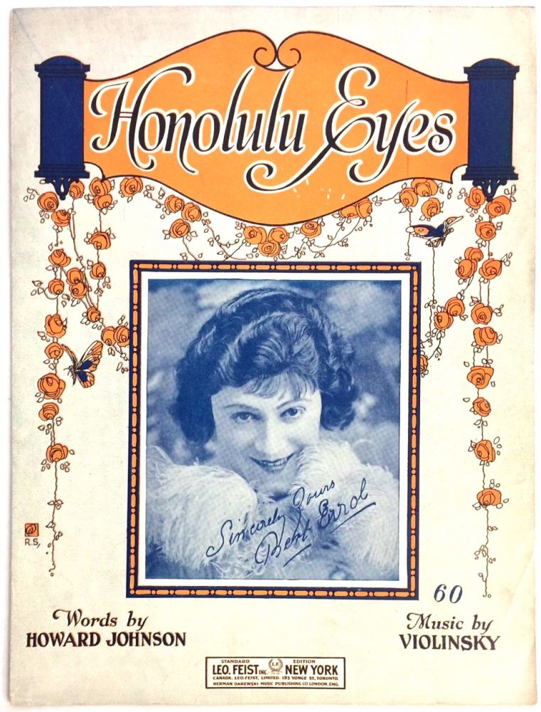Honolulu eyes; words by Howard Johnson, music by Violinsky. Bert Errol, music, Violinsky, words, Howard Johnson.