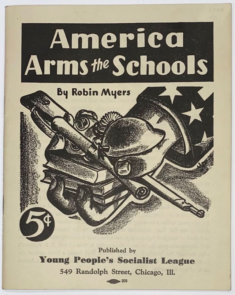 America arms the schools. Introduction by Al Hamilton. Robin Myers.