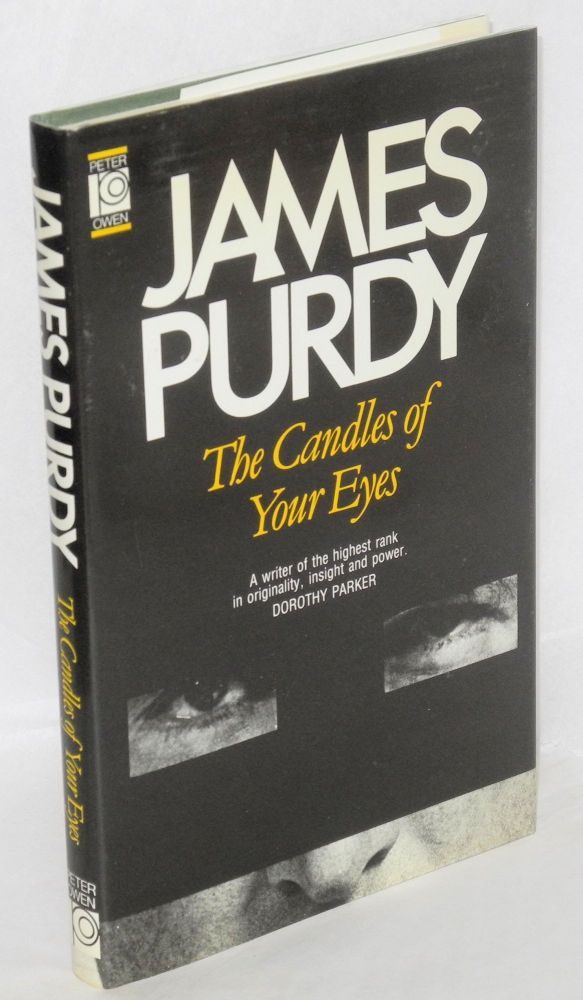 The candles of your eyes; and thirteen other stories. James Purdy.