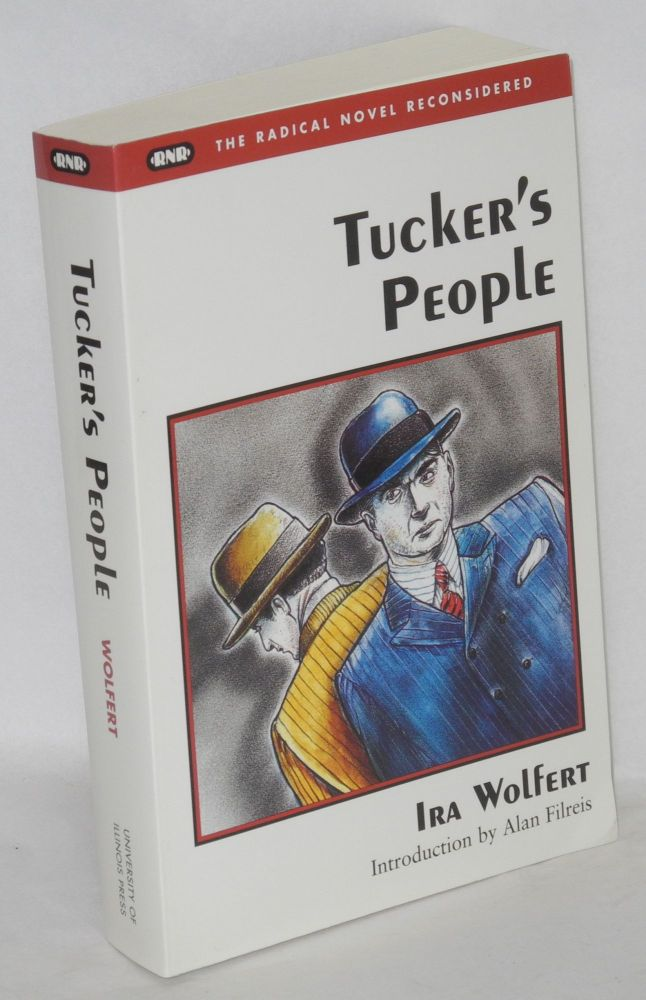 Tucker's people. Foreword by Angus Cameron, introduction by Alan Filreis. Ira Wolfert.