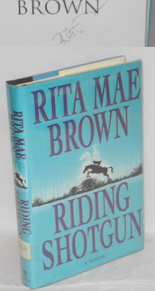 Riding shotgun. Rita Mae Brown.