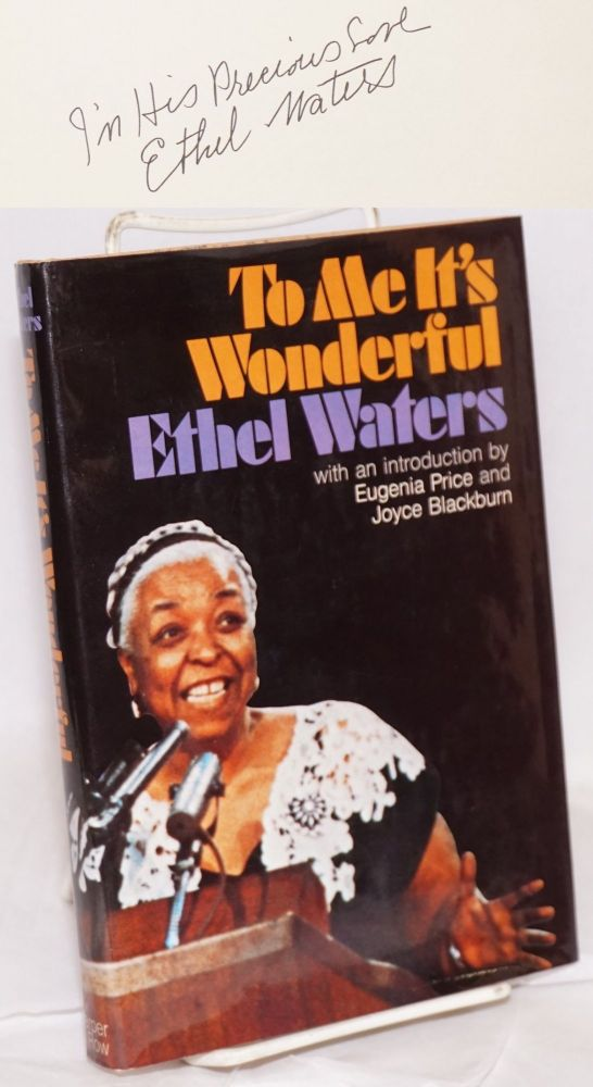 To me it's wonderful; with an introduction by Eugenia Price and Joyce Blackburn. Ethel Waters.