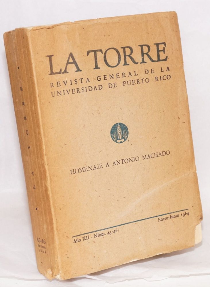 Homenaje a Antonio Machado; in La Torre, revista general de la Universidad de Puerto Rico, año XII, núms. 45-46, Enero-Julio 1964. Antonio Machado.