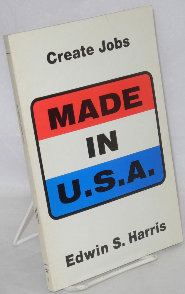 I am American made in U.S.A., a job creating manual. Edwin S. Harris.