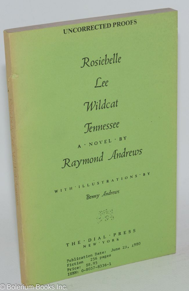 Rosiebelle Lee wildcat Tennessee; a novel, with illustrations by Benny Andrews. Raymond Andrews.
