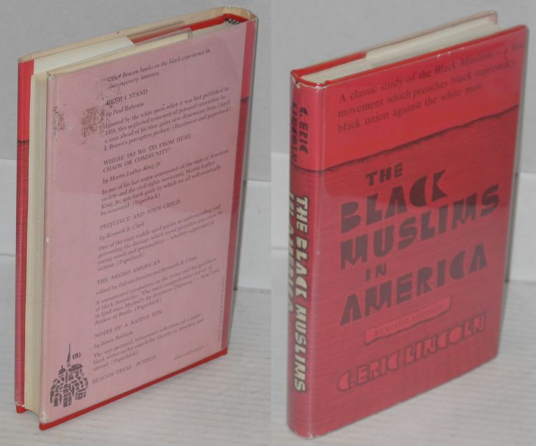 The Black Muslims in America Revised Edition. C. Eric Lincoln.