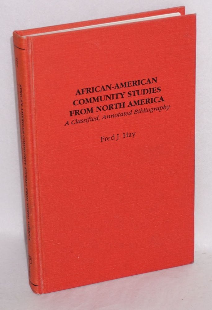 African-American community studies from North America; a classified, annotated bibliography. Fred J. Hay.