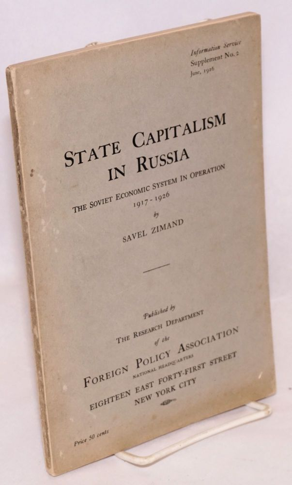 State capitalism in Russia; the Soviet economic system in operation. Savel Zimand.