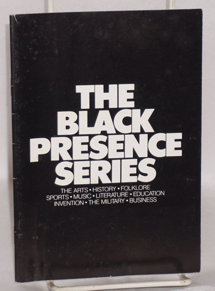 The black presence series; the arts, history, folklore, sports, music, literature, education, invention, the military