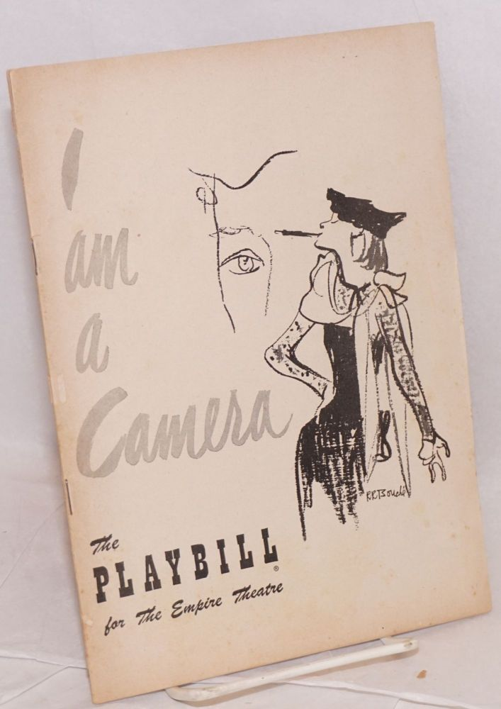 I am a Camera: [playbill] a play in three acts adapted from the Berlin Stories of Christopher Isherwood; Original production Playbill. John Van Druten, based on Christopher Isherwood cover, R. R. Bouché.
