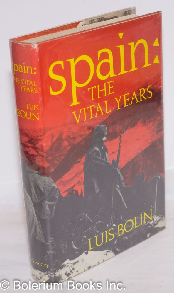 Spain: the vital years; foreword by Sir Arthur Bryant. Luis Bolin.
