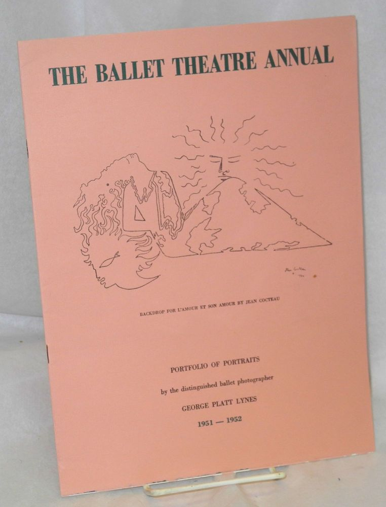 The Ballet theatre annual 1951-1952; portfolio of portraits by the distinguished ballet photographer George Platt Lynes. George Platt Lynes.
