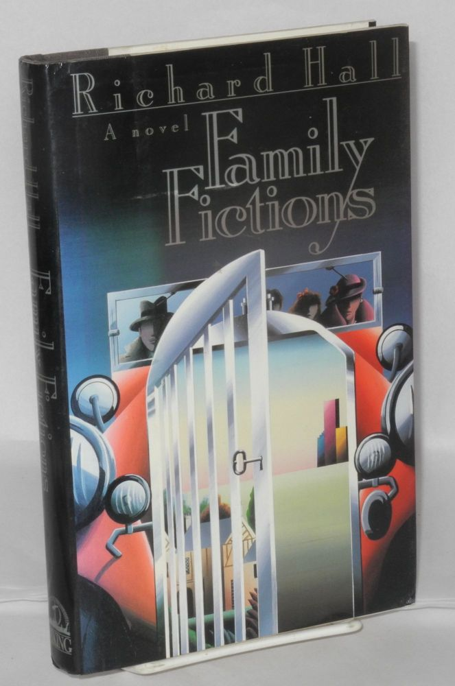 Family fictions; a novel. Richard Hall.
