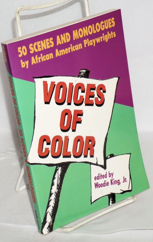 Voices of color; scenes and monologues from the black American theatre. Woodie King, , Jr., Amiri Baraka, Ed Bullins.