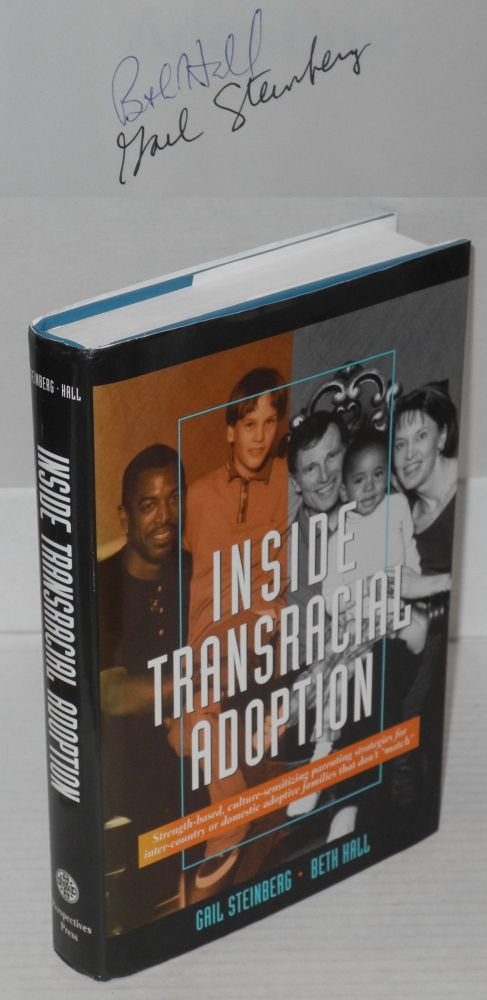 Inside transracial adoption. Gail Steinberg, Beth Hall.