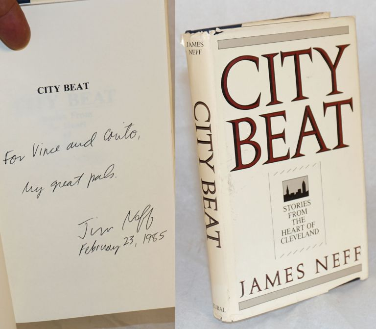 City beat; stories from the heart of Cleveland. James Neff.