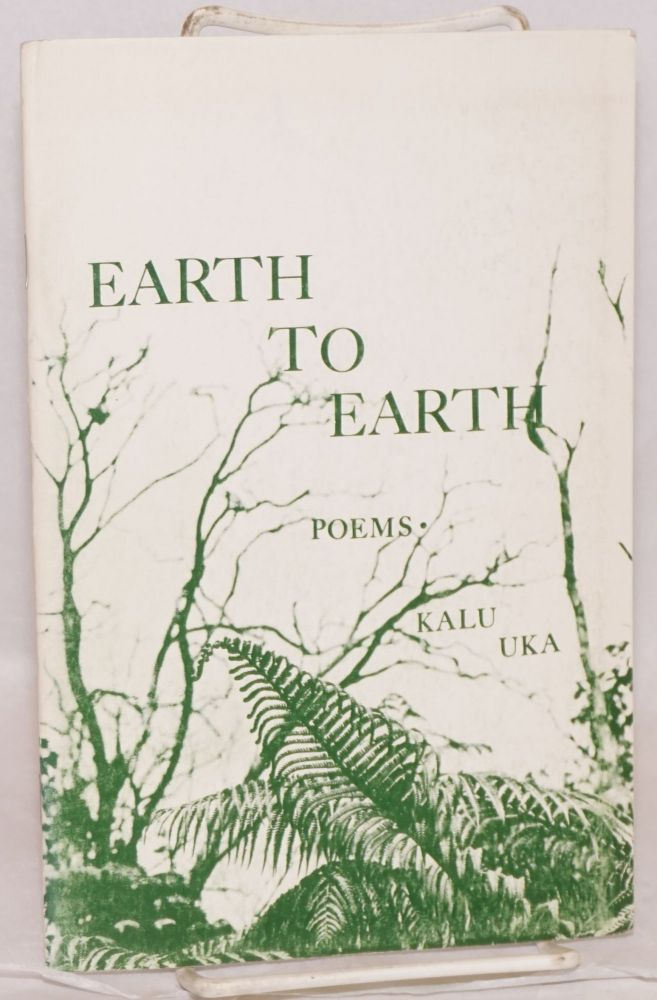 Earth to Earth; poems. Kalu Uka.