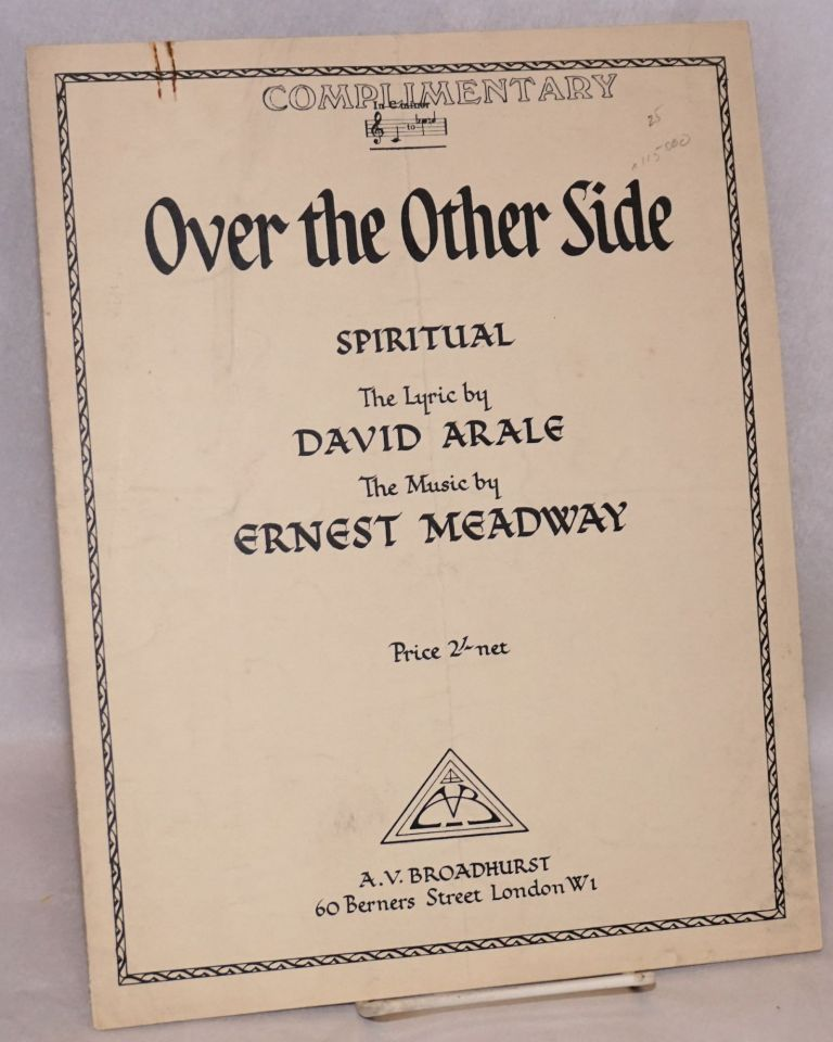 Over the other side; spiritual, the music by Ernest Meadway. David Arale, lyric.