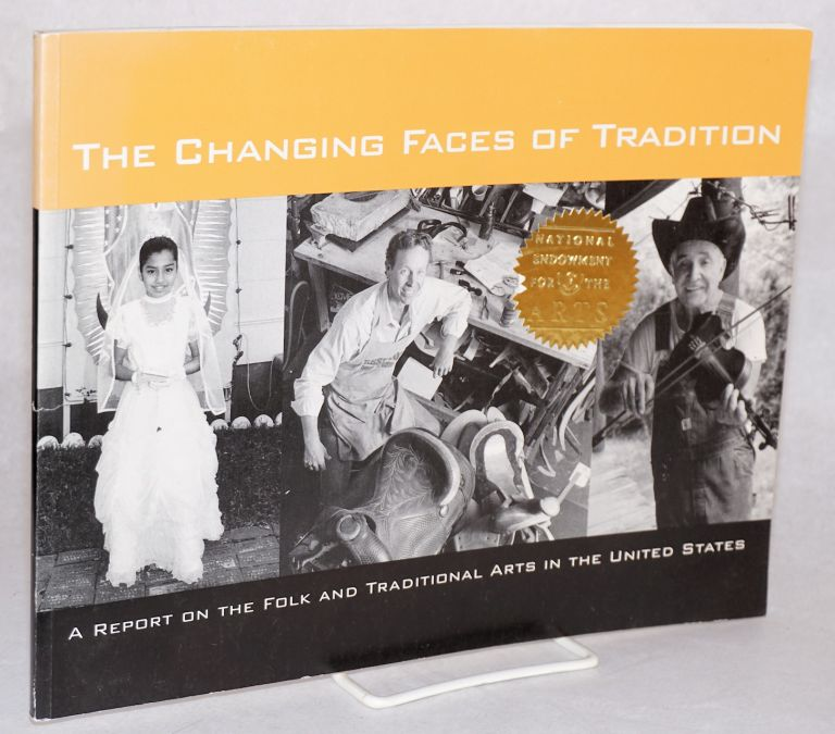 The changing faces of tradition: a report on the folk and traditional arts in the United States. Elizabeth Peterson.