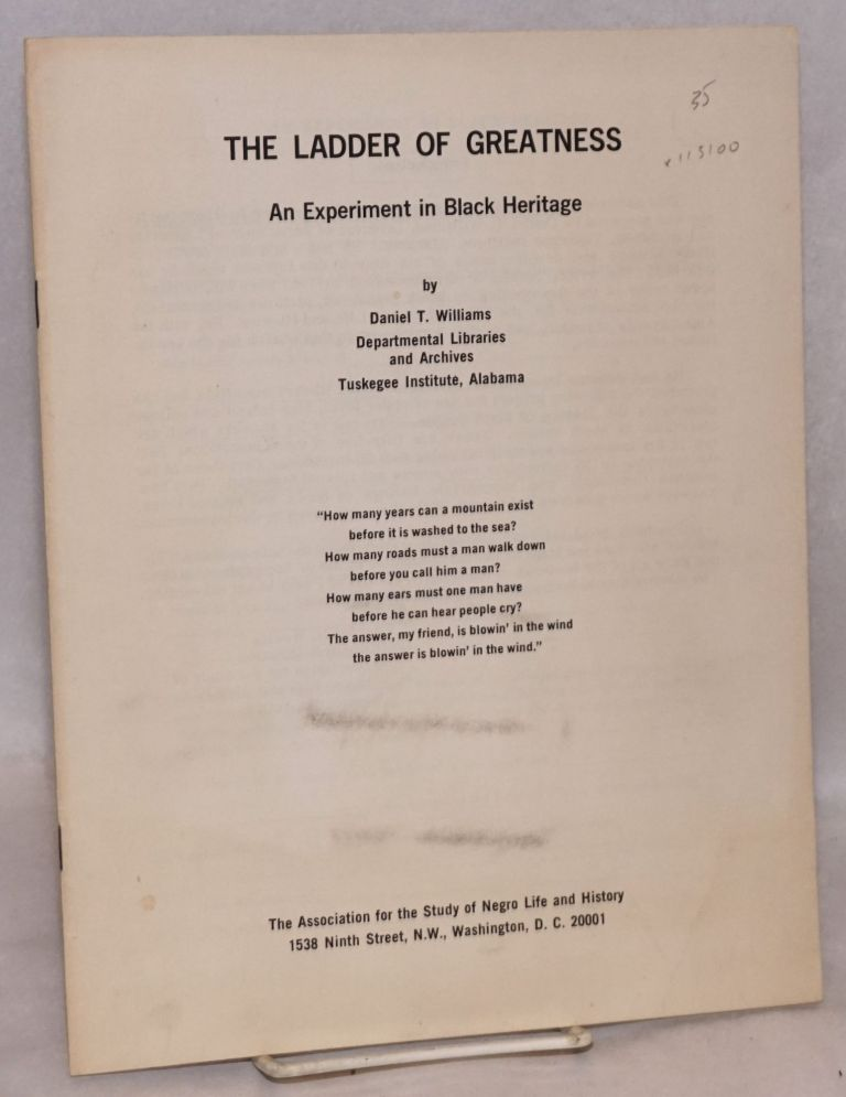 The ladder of greatness; an experiment in black heritage. Daniel T. Williams.