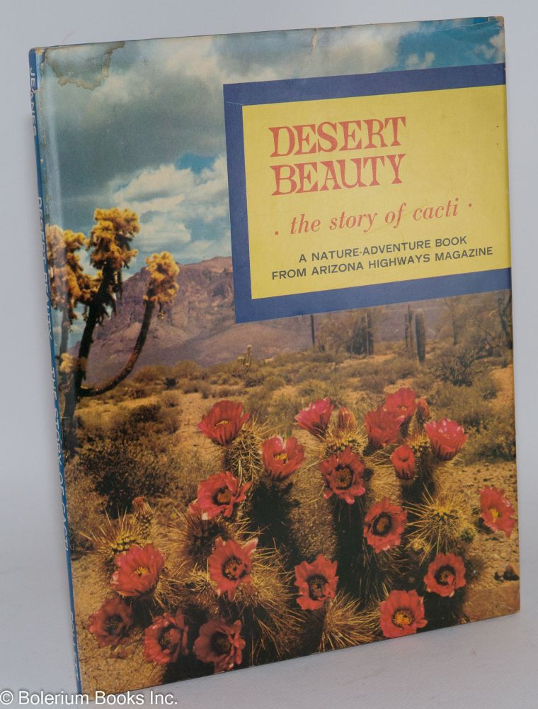 Desert beauty: the story of cacti, a nature-adventure book from Arizona Highways magazine. Charlotte Jeanes, Joseph Stacey.