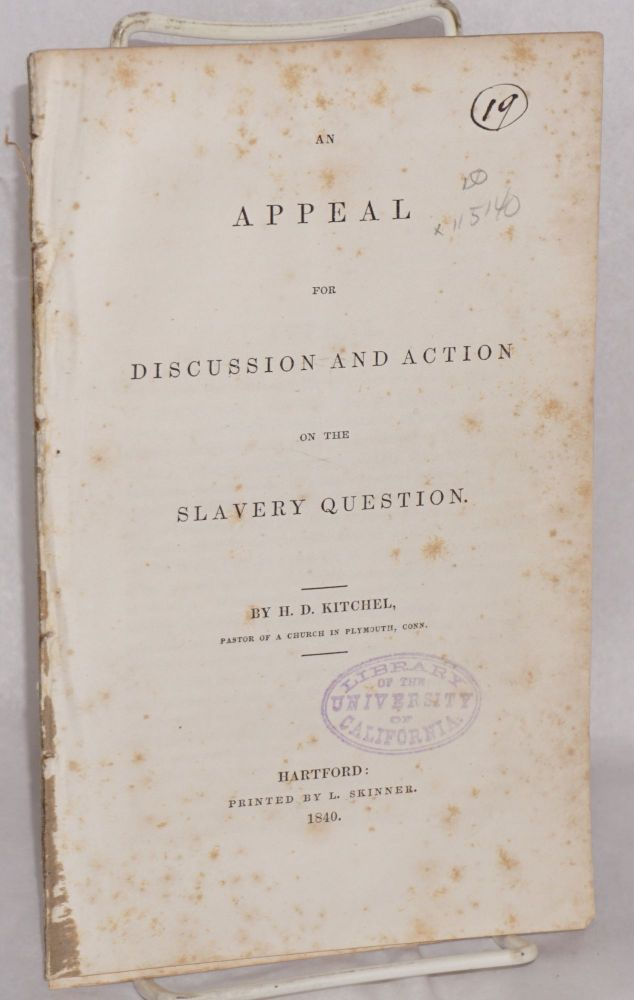 An appeal for discussion and action on the slavery question. H. D. Kitchel.