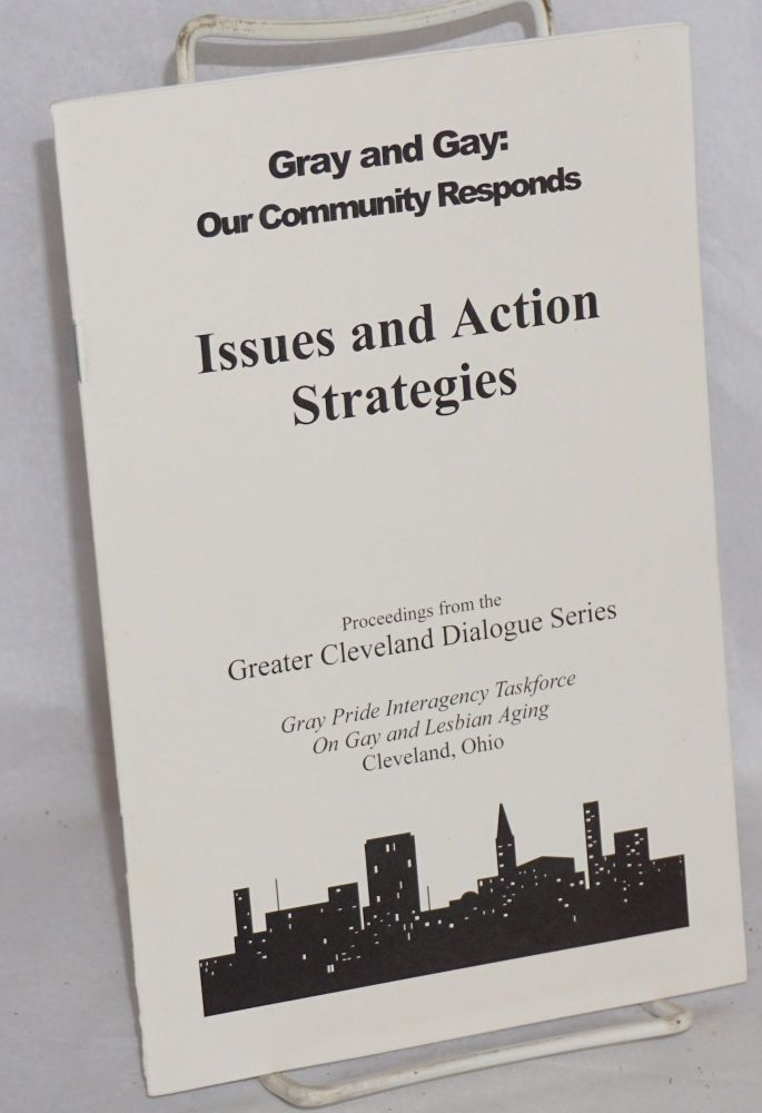 Gray and Gay: our community responds, issues and action; proceedings from the Greater Cleveland Dialogue Series