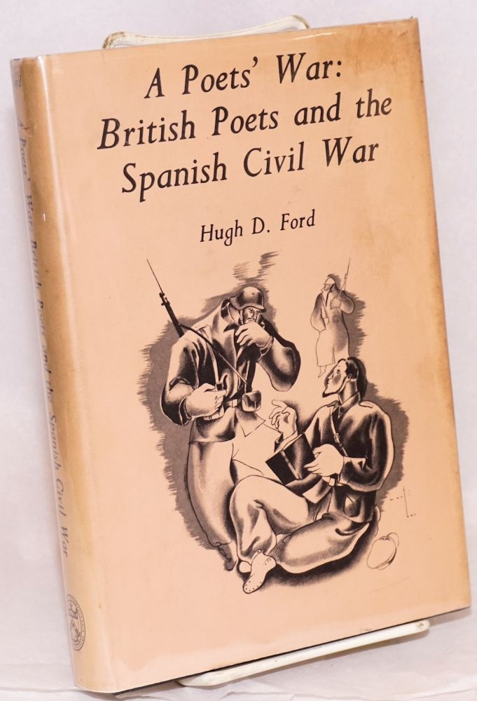 A poet's war: British poets and the Spanish Civil War. Hugh Ford.