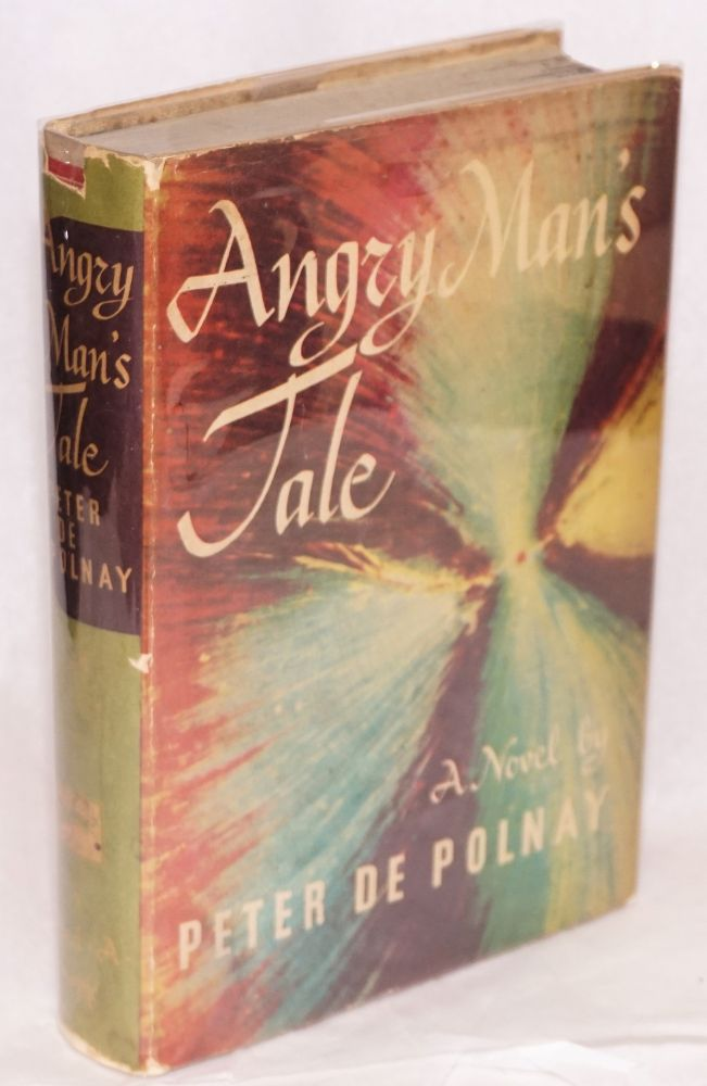 Angry man's tale. Peter de Polnay.