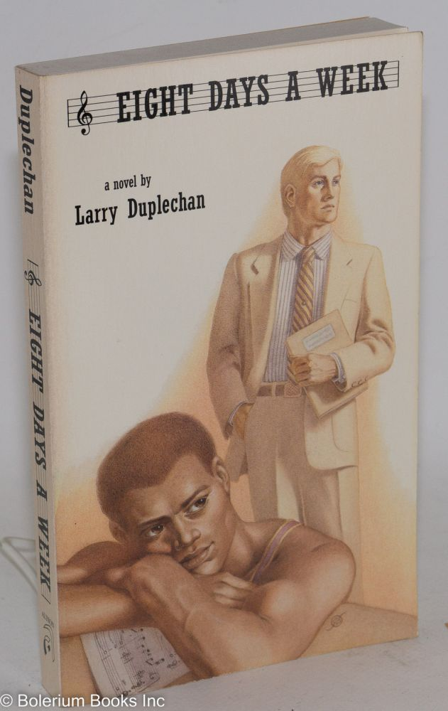 Eight days a week; a novel. Larry Duplechan.