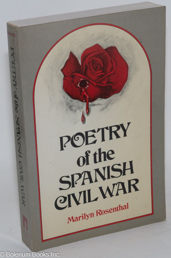 Poetry of the Spanish Civil War. Marilyn Rosenthal.