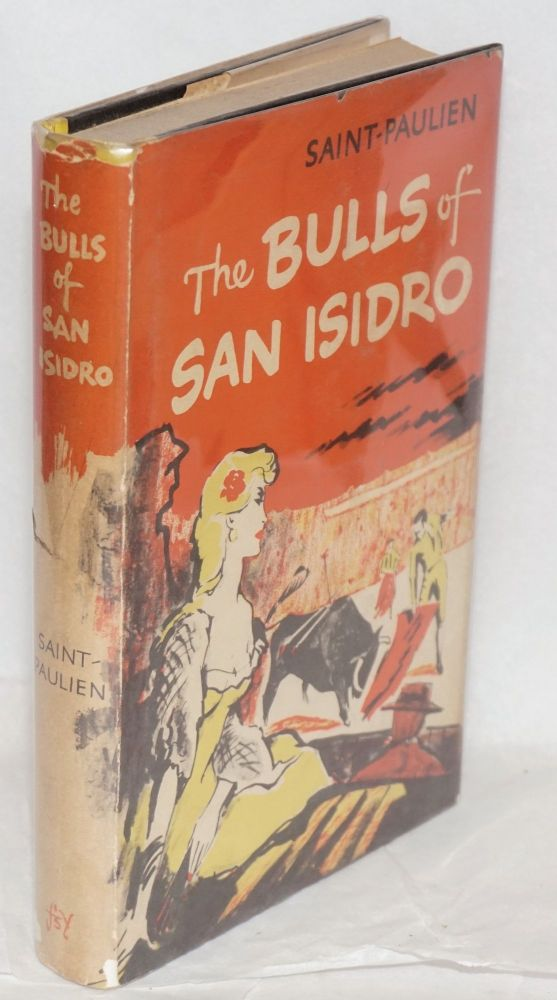 The bulls of San Isidro; adapted from the French by Herma Briffault. Saint-Paulien.
